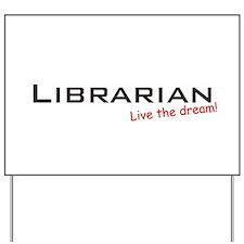 Librarian / Dream! Yard Sign