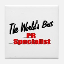 """The World's Best PR Specialist"" Tile Coaster"