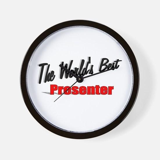 """""""The World's Best Presenter"""" Wall Clock"""