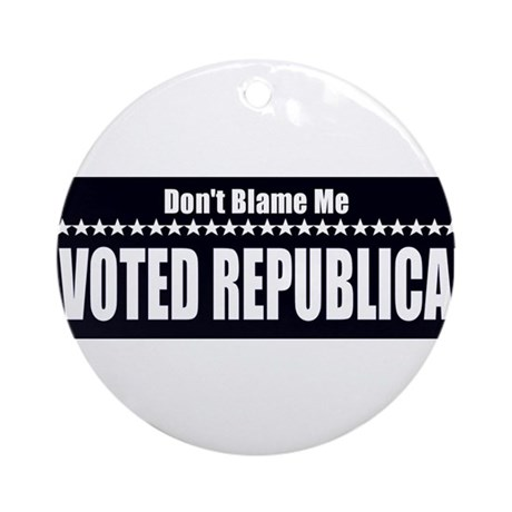 Don't Blame Me I Voted Republ Ornament (Round)
