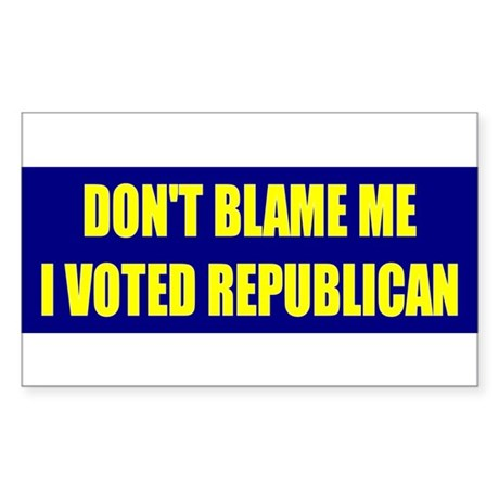 Don't Blame Me I Voted Republ Rectangle Sticker