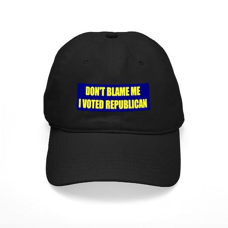 Don't Blame Me I Voted Republ Black Cap