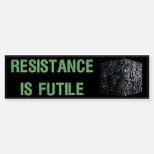 Resistance is Futile Bumper Bumper Bumper Sticker
