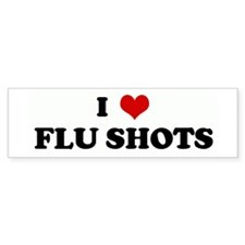 I Love FLU SHOTS Bumper Bumper Sticker