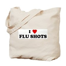I Love FLU SHOTS Tote Bag