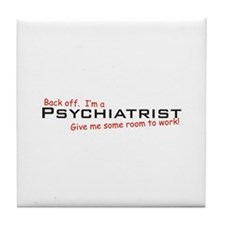 I'm a Psychiatrist Tile Coaster
