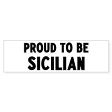 Proud to be Sicilian Bumper Bumper Sticker