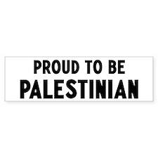 Proud to be Palestinian Bumper Bumper Sticker