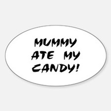 MUMMY ATE MY CANDY! Oval Decal