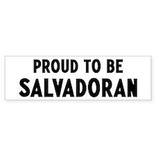 Proud to be Salvadoran Bumper Bumper Sticker