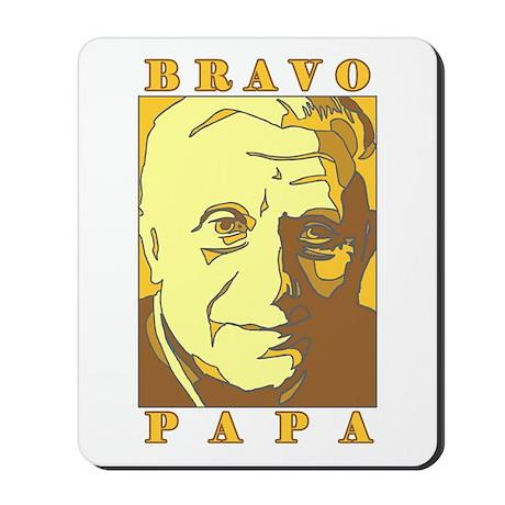 Bravo Papa New Pope Benedict Mousepad