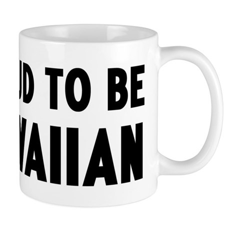 Proud to be Hawaiian Mug