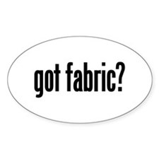 got fabric? Oval Decal