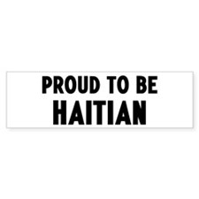 Proud to be Haitian Bumper Bumper Sticker
