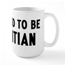Proud to be Haitian Mug