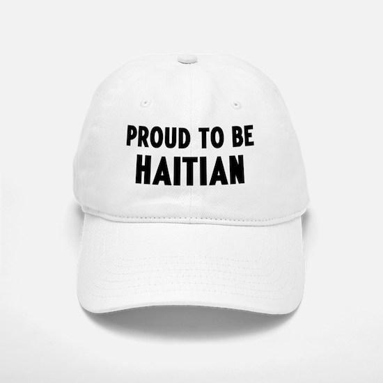 Proud to be Haitian Baseball Baseball Cap