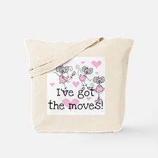 I've Got the Moves Tote Bag
