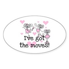I've Got the Moves Oval Decal