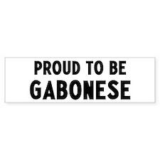 Proud to be Gabonese Bumper Bumper Sticker