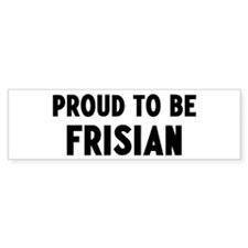 Proud to be Frisian Bumper Bumper Stickers