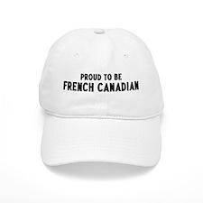 Proud to be French Canadian Baseball Baseball Cap