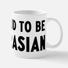 Proud to be Eurasian Mug