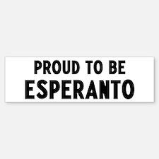 Proud to be Esperanto Bumper Bumper Bumper Sticker