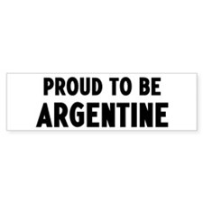 Proud to be Argentine Bumper Bumper Sticker