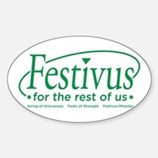 festivus for the rest of us Oval Decal