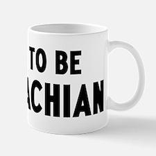 Proud to be Appalachian Mug