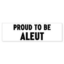 Proud to be Aleut Bumper Bumper Sticker