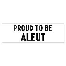 Proud to be Aleut Bumper Bumper Stickers