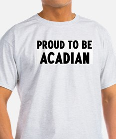 Proud to be Acadian T-Shirt
