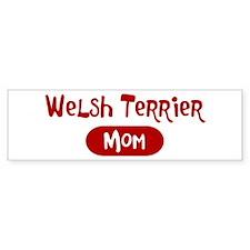 Welsh Terrier mom Bumper Bumper Sticker