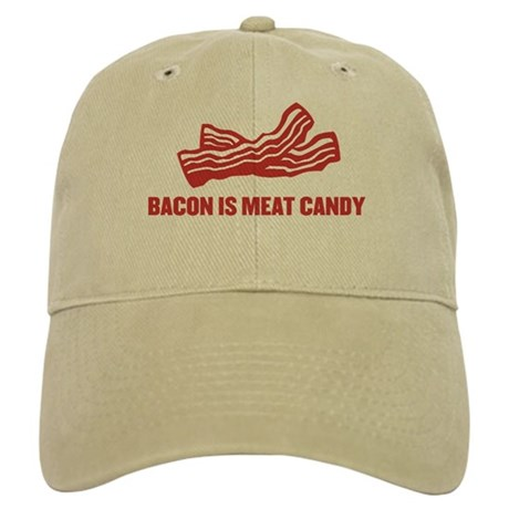 bacon is meat candy Cap