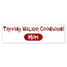Treeing Walker Coonhound mom Bumper Bumper Sticker