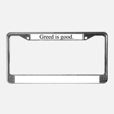 Greed is good License Plate Frame