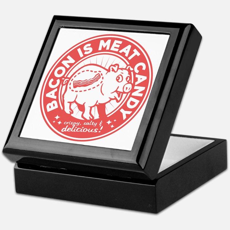 bacon is meat candy Keepsake Box