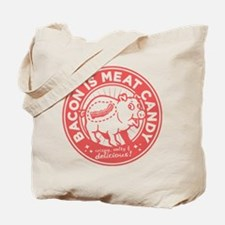 bacon is meat candy Tote Bag