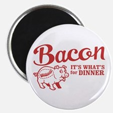 bacon it's what's for dinner Magnet