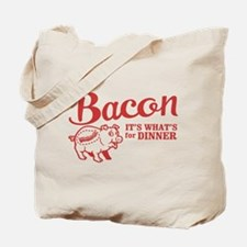 bacon it's what's for dinner Tote Bag