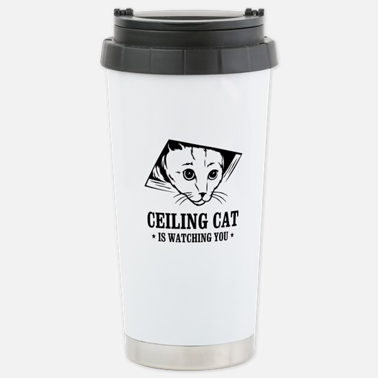 ceiling cat is watching you Stainless Steel Travel