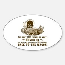 oregon trail hunting results Oval Decal
