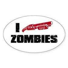 i shotgun zombies Oval Decal
