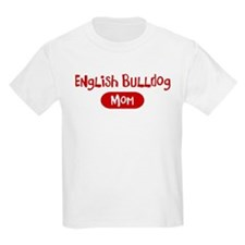 English Bulldog mom T-Shirt