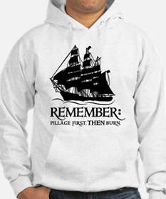remember - pillage first, THEN burn Jumper Hoody