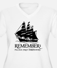 remember - pillage first, THEN burn T-Shirt