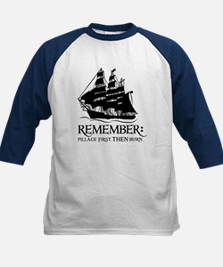 remember - pillage first, THEN burn Tee
