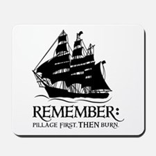 remember - pillage first, THEN burn Mousepad