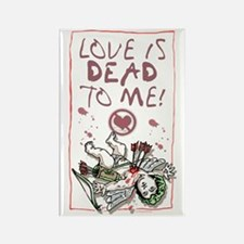 Love is Dead to Me 2 Rectangle Magnet